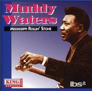 Mississippi Rollin' Stone - CD Audio di Muddy Waters