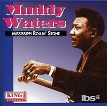 Mississippi Rollin' Stone - CD Audio di Muddy Waters
