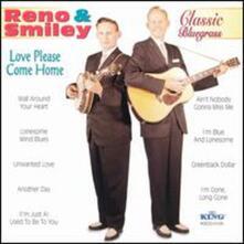 Love Please Come Home - CD Audio di Reno and Smiley
