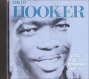 Don't You Remember Me - CD Audio di John Lee Hooker