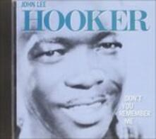 Don't You Remember Me - CD Audio di John Lee Hooker