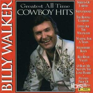 Greatest All-Time Cowboy. - CD Audio di Billy Walker