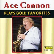 Plays Gold Favorites - CD Audio di Ace Cannon