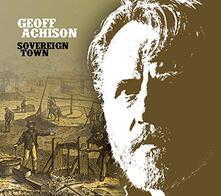Sovereign Town - CD Audio di Geoff Achison