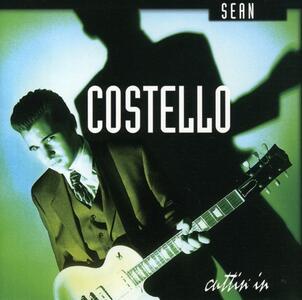 Cuttin' in - CD Audio di Sean Costello