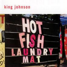 Hot Fish Laundry Mat - CD Audio di King Johnson