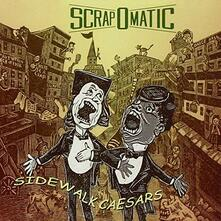 Sidewalk Caesars - CD Audio di Scrapomatic