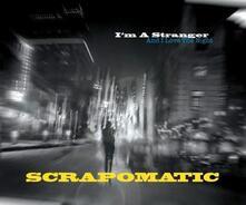 I'm a Stranger - CD Audio di Scrapomatic
