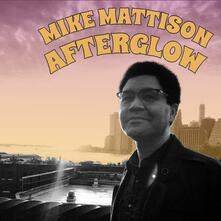 Afterglow - CD Audio di Mike Mattison