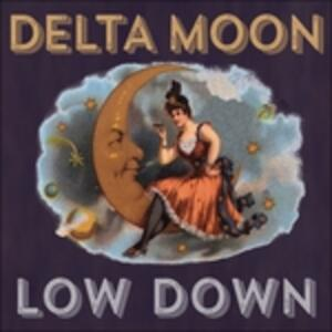 Low Down - CD Audio di Delta Moon