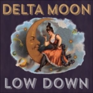 CD Low Down di Delta Moon