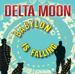 Babylon Is Falling - Vinile LP di Delta Moon