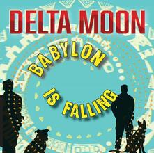 Babylon Is Falling - Vinile LP di Delta Moon