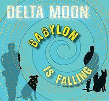 Babylon Is Falling - CD Audio di Delta Moon