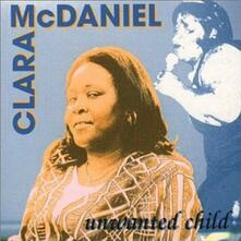 Unwanted Child - CD Audio di Clara McDaniel