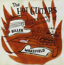 The Hot Guitars of Biller & Wakefield - CD Audio di Biller & Wakefield