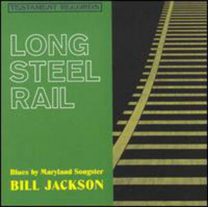 Foto Cover di Long Steel Rail, CD di Bill Jackson, prodotto da Testament