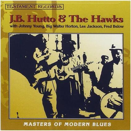 Masters Of The Modern Blues - CD Audio di J. B. Hutto