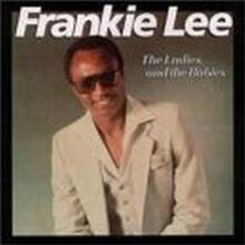 The Ladies & the Babies - CD Audio di Frankie Lee