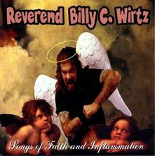 Songs of Faith and Inflammation - CD Audio di Reverend Billy C. Wirtz
