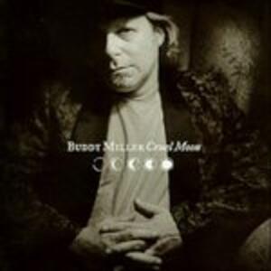 Cruel Moon - CD Audio di Buddy Miller