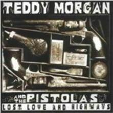 Lost Love and Highways - CD Audio di Teddy Morgan,Pistolas