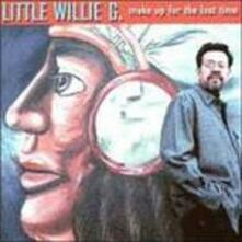 Make up for Lost Time - CD Audio di Little Willie G.