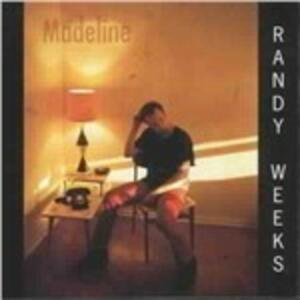 Madeline - CD Audio di Randy Weeks