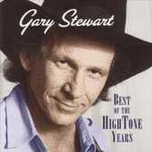 The Best of the Hightone Years - CD Audio di Gary Stewart