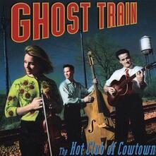 Ghost Train - CD Audio di Hot Club of Cowtown