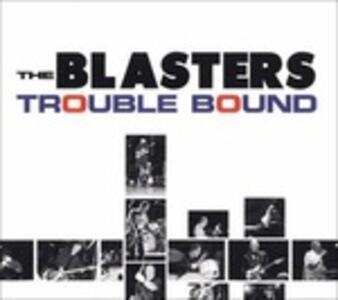 Trouble Bound - CD Audio di Blasters