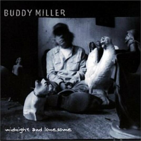 Midnight and Lonesome - CD Audio di Buddy Miller