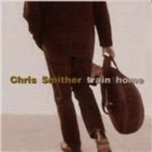 Train Home - CD Audio di Chris Smither