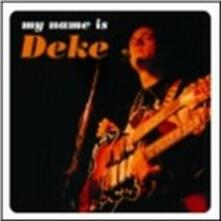 My Name is Deke - CD Audio di Deke Dickerson