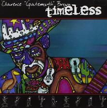 Timeless - CD Audio di Clarence Gatemouth Brown