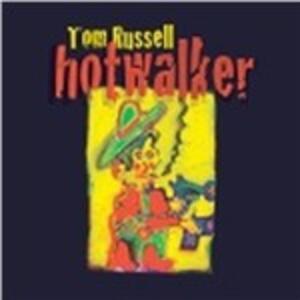 Hotwalker - CD Audio di Tom Russell