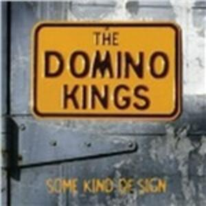 Some Kind of Sign - CD Audio di Domino Kings