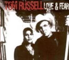 Love & Fear - CD Audio di Tom Russell