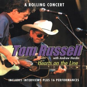 Film Tom Russell. Hearts On The Line