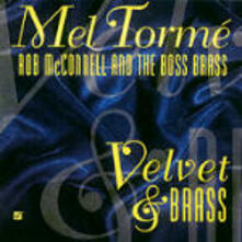 Velvet & Brass - CD Audio di Mel Tormé,Rob McConnell,Boss Brass