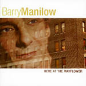 CD Here at the Mayflower di Barry Manilow