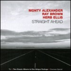 CD Straight Ahead Monty Alexander , Ray Brown , Herb Ellis