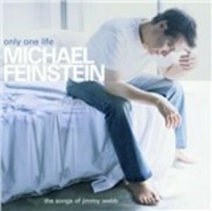 CD Only One Life. The Songs of Jimmy Webb di Michael Feinstein
