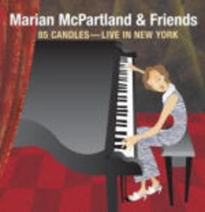 CD 85 Candles: Live in New York di Marian McPartland