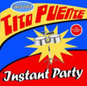 Foto Cover di Instant Party, CD di Tito Puente, prodotto da Concord