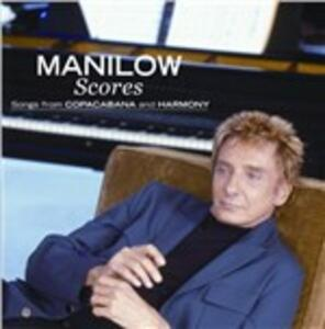 Scores. Songs from Copacabana and Harmony - CD Audio di Barry Manilow