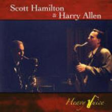 Heavy juice - CD Audio di Scott Hamilton,Harry Allen