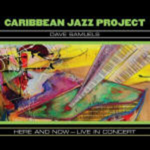 Here and Now: Live in Concert - CD Audio di Caribbean Jazz Project