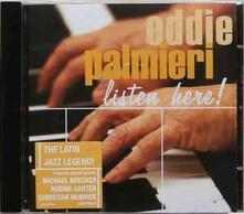 Listen Here! - CD Audio di Eddie Palmieri