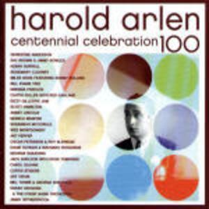 Harold Arlen Centennial Celebration - CD Audio